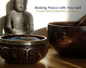 Making Peace with Your Self private ceremony